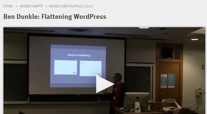 "Ben Dunkle: ""Flattening WordPress"" now on WordPress.tv"