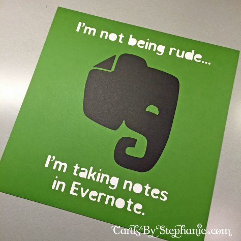 I'm not being rude, I'm taking notes with Evernote.