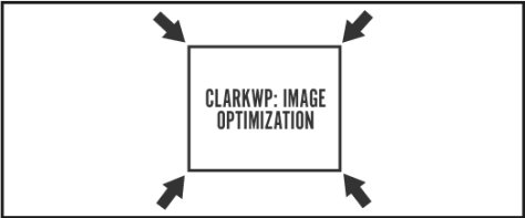 A box with a grey outline, arrows pointing inward at all four corners, with grey text, ClarkWP: Image optimization